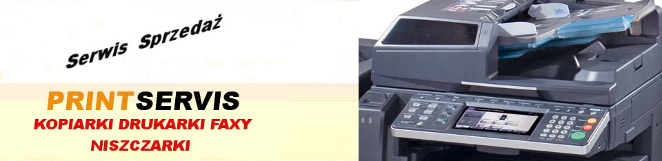 Printservis Kopiarki Kserokopiarki Drukarki Faxy Niszczarki Sprzedaż Serwis sprzętu biurowego Elbląg
